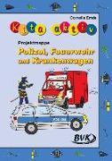 Cover-Bild zu Kita aktiv Projektmappe Polizei, Feuerwehr und Krankenwagen von Emde, Cornelia
