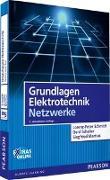 Cover-Bild zu Grundlagen Elektrotechnik - Netzwerke von Schmidt, Lorenz-Peter
