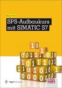 Cover-Bild zu SPS-Aufbaukurs mit SIMATIC S7 von Kaftan, Jürgen