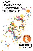 Cover-Bild zu Rosling, Hans: How I Learned to Understand the World