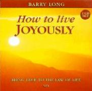 Cover-Bild zu How to Live Joyously: Being True to the Law of Love von Long, Barry