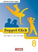 Cover-Bild zu Doppel-Klick, Das Sprach- und Lesebuch, Differenzierende Ausgabe, 8. Schuljahr, Schülerbuch von Altschuh-Riederer, Petra