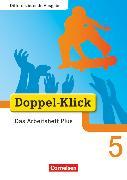 Cover-Bild zu Doppel-Klick, Das Sprach- und Lesebuch, Differenzierende Ausgabe, 5. Schuljahr, Das Arbeitsheft Plus, Mit Lösungen von Adam, Grit