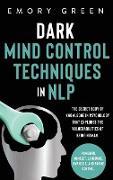 Cover-Bild zu Dark Mind Control Techniques in NLP von Green, Emory