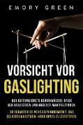 Cover-Bild zu Vorsicht vor Gaslighting von Green, Emory