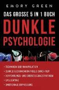Cover-Bild zu Dunkle Psychologie - Das große 5 in 1 Buch von Green, Emory