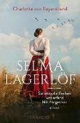 Cover-Bild zu Selma Lagerlöf - sie lebte die Freiheit und erfand Nils Holgersson (eBook) von Feyerabend, Charlotte von