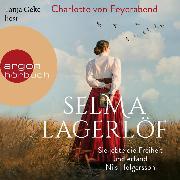 Cover-Bild zu Selma Lagerlöf - Sie lebte die Freiheit und erfand Nils Holgersson (Ungekürzt) (Audio Download) von Feyerabend, Charlotte von