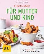 Cover-Bild zu Gesund & schnell für Mutter und Kind von Cramm, Dagmar von