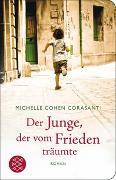 Cover-Bild zu Der Junge, der vom Frieden träumte von Cohen Corasanti, Michelle