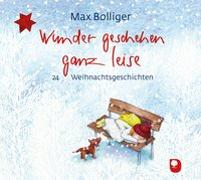 Cover-Bild zu Wunder geschehen ganz leise von Bolliger, Max