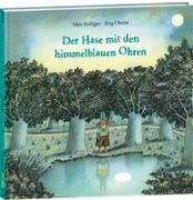 Cover-Bild zu Der Hase mit den himmelblauen Ohren von Bolliger, Max