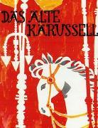Cover-Bild zu Das alte Karussell von Bolliger, Max