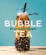 Cover-Bild zu Bubble Tea selber machen - 50 verrückte Rezepte für kalte und heiße Bubble Tea Cocktails und Mocktails. Mit oder ohne Krone (eBook) von Khan, Assad