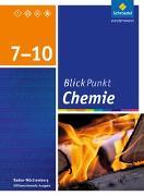 Cover-Bild zu Blickpunkt Chemie 7 - 10. Schülerband. Baden-Württemberg