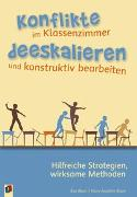 Cover-Bild zu Konflikte im Klassenzimmer deeskalieren und konstruktiv bearbeiten von Blum, Eva
