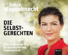 Cover-Bild zu Die Selbstgerechten von Wagenknecht, Sahra