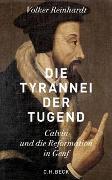 Cover-Bild zu Reinhardt, Volker: Die Tyrannei der Tugend
