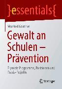 Cover-Bild zu Gewalt an Schulen - Prävention (eBook) von Günther, Manfred