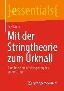 Cover-Bild zu Mit der Stringtheorie zum Urknall (eBook) von Louis, Jan