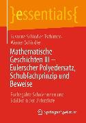 Cover-Bild zu Mathematische Geschichten III - Eulerscher Polyedersatz, Schubfachprinzip und Beweise (eBook) von Schindler, Werner