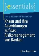 Cover-Bild zu Krisen und ihre Auswirkungen auf das Risikomanagement von Banken (eBook) von Weber, Laura