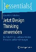 Cover-Bild zu Jetzt Design Thinking anwenden (eBook) von Schallmo, Daniel R. A.