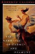 Cover-Bild zu Calasso, Roberto: The Marriage of Cadmus and Harmony