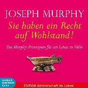Cover-Bild zu Murphy, Dr. Joseph: Sie haben ein Recht auf Wohlstand