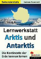 Cover-Bild zu Lernwerkstatt ARKTIS & ANTARKTIS / Sekundarstufe