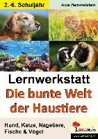 Cover-Bild zu Lernwerkstatt - Die bunte Welt der Haustiere