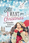 Cover-Bild zu All I Want for Christmas. Eine Weihnachts-Romance in Manhattan von Stein, Julia K.