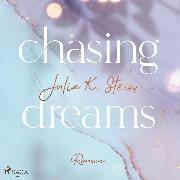 Cover-Bild zu Chasing Dreams (Montana Arts College 1) (Audio Download) von Stein, Julia K.