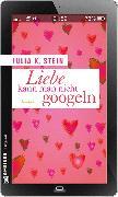 Cover-Bild zu Liebe kann man nicht googeln (eBook) von Stein, Julia K.