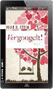 Cover-Bild zu Vergoogelt! (eBook) von Stein, Julia K.