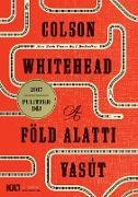 Cover-Bild zu A föld alatti vasút (eBook) von Whitehead, Colson