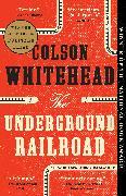 Cover-Bild zu The Underground Railroad (Pulitzer Prize Winner) (National Book Award Winner) (Oprah's Book Club) (eBook) von Whitehead, Colson