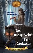Cover-Bild zu Das magische Tor im Kaukasus (eBook) von Schneidewind, Friedhelm
