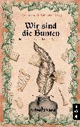 Cover-Bild zu Wir sind die Bunten. Erlebnisse auf dem Festival-Mediaval (eBook) von Olbrich, Jörg