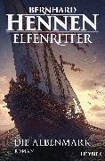 Cover-Bild zu Die Albenmark (eBook) von Hennen, Bernhard