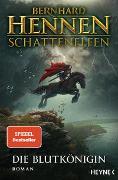 Cover-Bild zu Schattenelfen - Die Blutkönigin von Hennen, Bernhard