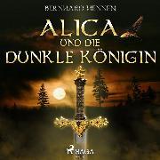 Cover-Bild zu Alica und die Dunkle Königin (Audio Download) von Hennen, Bernhard