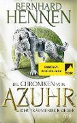 Cover-Bild zu Die Chroniken von Azuhr - Der träumende Krieger (eBook) von Hennen, Bernhard