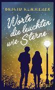 Cover-Bild zu Worte, die leuchten wie Sterne (eBook) von Kemmerer, Brigid