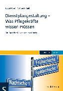 Cover-Bild zu Dienstplangestaltung - Was Pflegekräfte wissen müssen (eBook) von König, Jutta