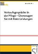 Cover-Bild zu Verkaufsgespräche in der Pflege - Überzeugen Sie mit Ihren Leistungen (eBook) von Schöffler, Mona