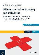 Cover-Bild zu Pflegepraktischer Umgang mit Dekubitus (eBook) von Hellmann, Stefanie