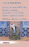 Cover-Bild zu Wenn du eine hilfreiche Hand brauchst, so suche sie am Ende deines eigenen Armes (eBook) von Peseschkian, Nossrat