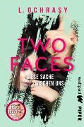 Cover-Bild zu Two Faces - Diese Sache zwischen uns von Ochrasy, L.