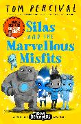 Cover-Bild zu Silas and the Marvellous Misfits von Percival, Tom